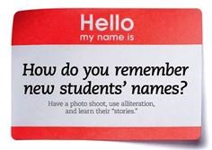 "Hello my name is namtag in white with red trim. How do you remember new students' names? Have a phot shoot, use alliteration, and learn their ""stories""."